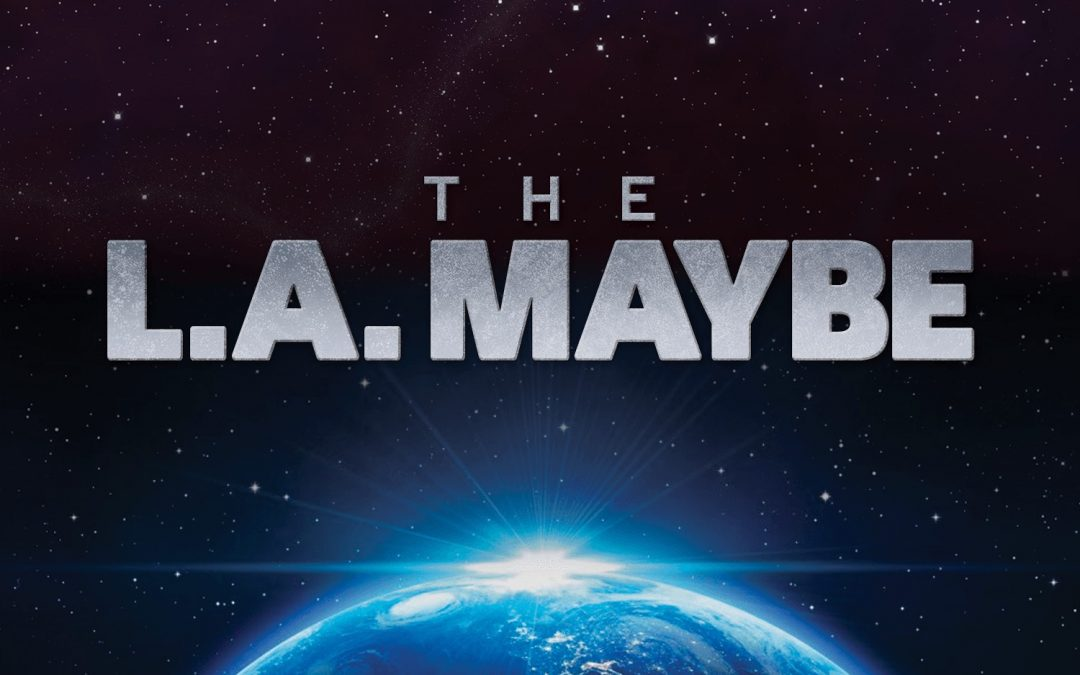 The L.A. Maybe