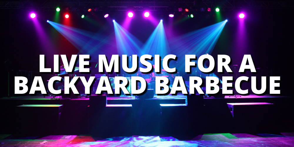LIVE MUSIC FOR A BACKYARD BARBECUE