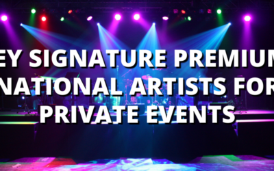 INTRODUCING KEY SIGNATURE PREMIUM: NATIONAL ARTISTS FOR PRIVATE EVENTS