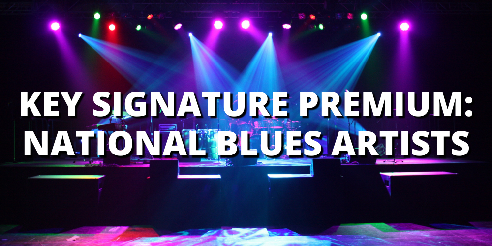 KEY SIGNATURE PREMIUM: NATIONAL BLUES ARTISTS