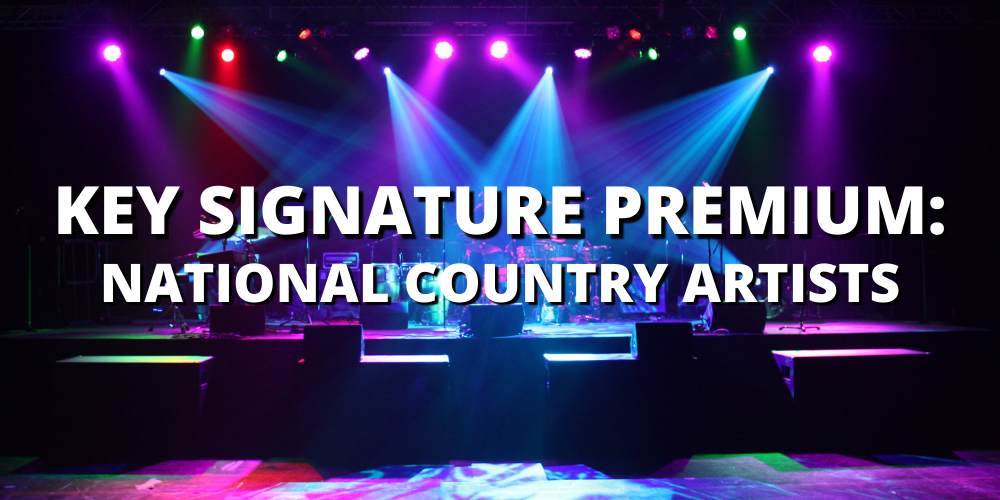 KEY SIGNATURE PREMIUM: NATIONAL COUNTRY ARTISTS