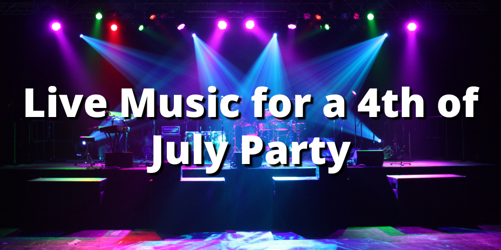 Live Music for a 4th of July Party