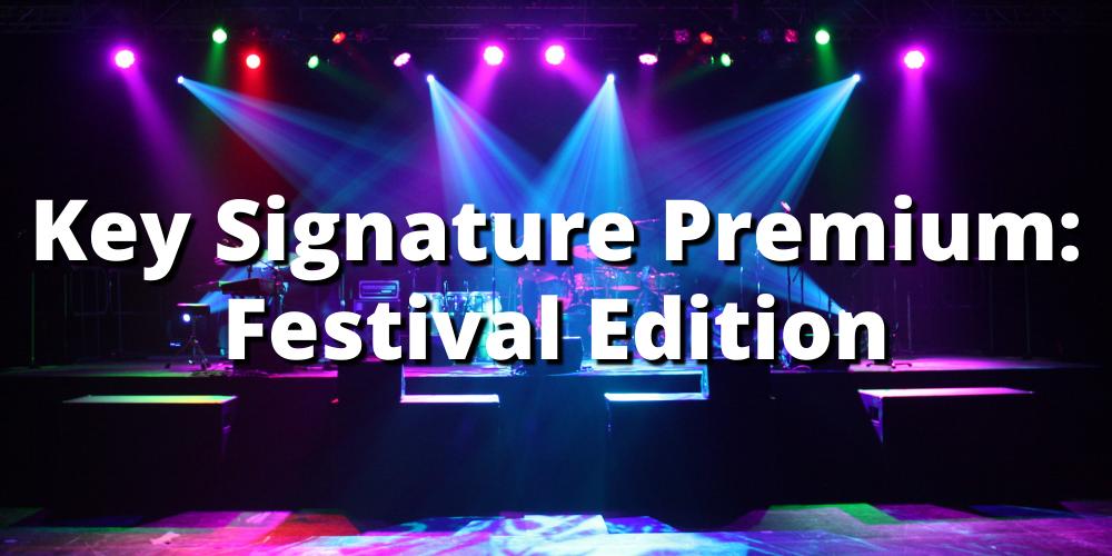KEY SIGNATURE PREMIUM: FESTIVAL EDITION
