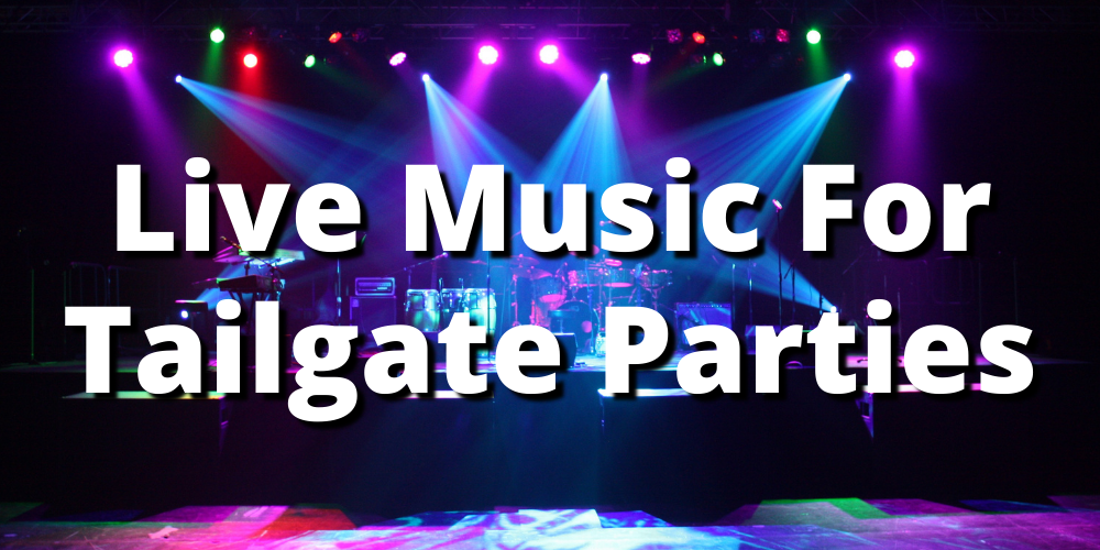 LIVE BANDS FOR TAILGATE PARTIES